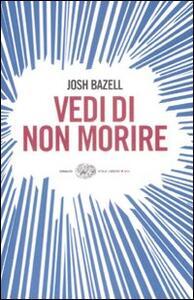 Vedi di non morire - Josh Bazell - copertina