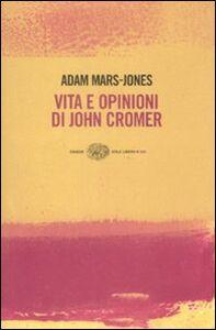 Libro Vita e opinioni di John Cromer Adam Mars-Jones