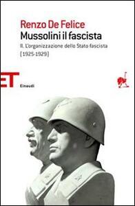 Mussolini il fascista. Vol. 2: L'organizzazione dello Stato fascista (1925-1929).