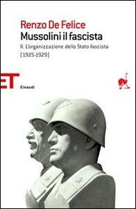 Libro Mussolini il fascista. Vol. 2: L'organizzazione dello Stato fascista (1925-1929). Renzo De Felice
