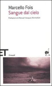 Foto Cover di Sangue dal cielo, Libro di Marcello Fois, edito da Einaudi