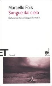 Libro Sangue dal cielo Marcello Fois