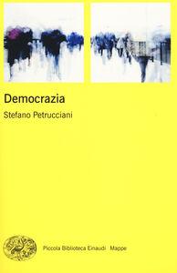 Foto Cover di Democrazia, Libro di Stefano Petrucciani, edito da Einaudi