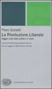 Foto Cover di La Rivoluzione liberale. Saggio sulla politica in Italia, Libro di Piero Gobetti, edito da Einaudi