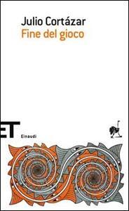 Fine del gioco - Julio Cortázar - copertina