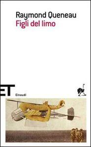 Foto Cover di Figli del limo, Libro di Raymond Queneau, edito da Einaudi