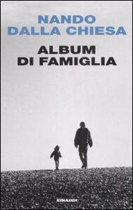 Libro Album di famiglia Nando Dalla Chiesa