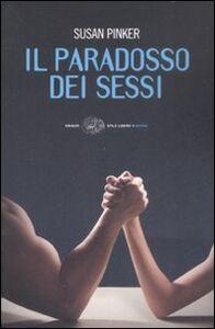 Foto Cover di Il paradosso dei sessi. Uomini, donne e il vero scarto fra i generi, Libro di Susan Pinker, edito da Einaudi