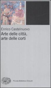 Libro Arte delle città, arte delle corti tra XII e XIV seolo Enrico Castelnuovo
