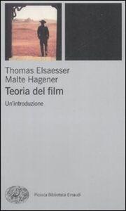 Foto Cover di Teoria del film. Un'introduzione, Libro di Thomas Elsaesser,Malte Hagener, edito da Einaudi
