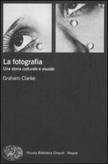 La fotografia. Una storia culturale e visuale.pdf