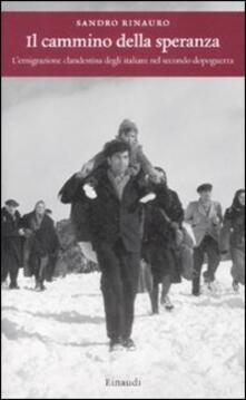 Criticalwinenotav.it Il cammino della speranza. L'emigrazione clandestina degli italiani nel secondo dopoguerra Image