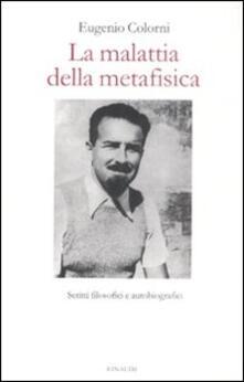 Antondemarirreguera.es La malattia della metafisica. Scritti autobiografici e filosofici Image