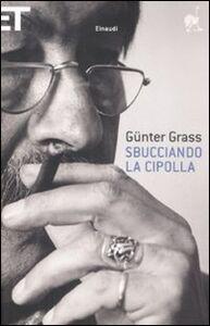 Libro Sbucciando la cipolla Günter Grass