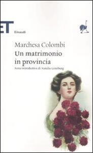 Un matrimonio in provincia - Marchesa Colombi - copertina