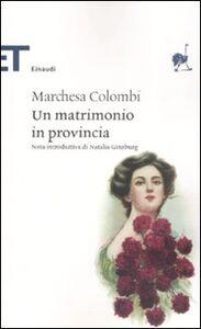 Libro Un matrimonio in provincia Marchesa Colombi
