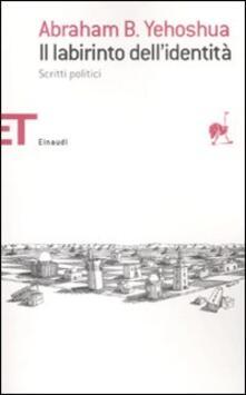 Il labirinto dellidentità. Scritti politici.pdf
