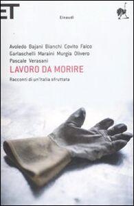 Libro Lavoro da morire. Racconti di un'Italia sfruttata