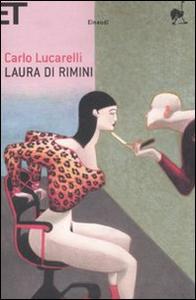 Libro Laura di Rimini Carlo Lucarelli