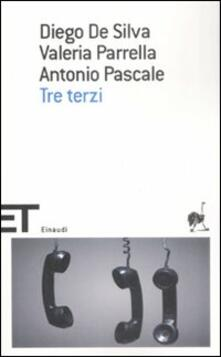Tre terzi - Diego De Silva,Valeria Parrella,Antonio Pascale - copertina