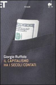 Foto Cover di Il capitalismo ha i secoli contati, Libro di Giorgio Ruffolo, edito da Einaudi