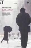 Libro Zuckerman: Lo scrittore fantasma-Zuckerman scatenato-La lezione di anatomia-L'orgia di Praga Philip Roth