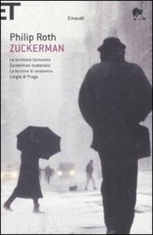 Zuckerman: Lo scrittore fantasma-Zuckerman scatenato-La lezione di anatomia-L'orgia di Praga - Philip Roth - copertina