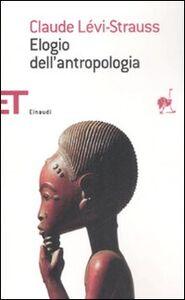 Libro Elogio dell'antropologia Claude Lévi-Strauss
