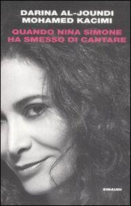 Libro Quando Nina Simone ha smesso di cantare Darina Al-Joundi , Mohamed Kacimi