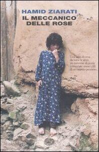Foto Cover di Il meccanico delle rose, Libro di Hamid Ziarati, edito da Einaudi