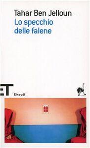 Foto Cover di Lo specchio delle falene, Libro di Tahar Ben Jelloun, edito da Einaudi