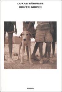 Foto Cover di Cento giorni, Libro di Lukas Bärfuss, edito da Einaudi