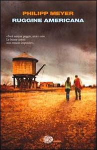 Libro Ruggine americana Philipp Meyer