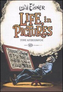 Libro Life, in pictures. Storie autobiografiche Will Eisner
