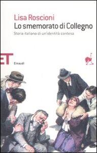 Libro Lo smemorato di Collegno. Storia italiana di un'identità contesa Lisa Roscioni