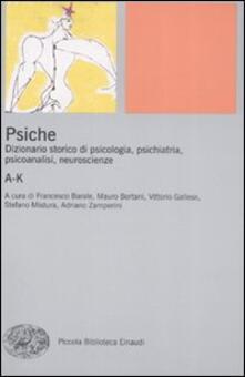 Listadelpopolo.it Psiche. Dizionario storico di psicologia, psichiatria, psicoanalisi, neuroscienze. Vol. 1: A-K. Image