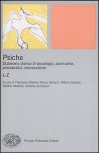 Psiche. Dizionario storico di psicologia, psichiatria, psicoanalisi, neuroscienze. Vol. 2: L-Z. - copertina