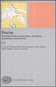 Libro Psiche. Dizionario storico di psicologia, psichiatria, psicoanalisi, neuroscienze. Vol. 2: L-Z.