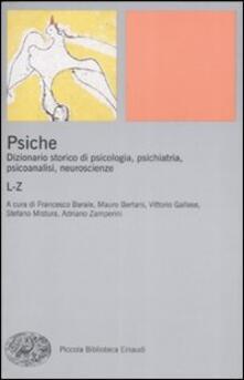 Psiche. Dizionario storico di psicologia, psichiatria, psicoanalisi, neuroscienze. Vol. 2: L-Z..pdf