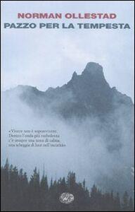 Libro Pazzo per la tempesta Norman Ollestad