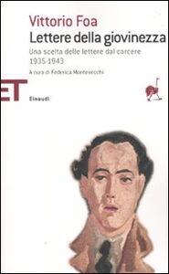 Libro Lettere della giovinezza. Una scelta dalle lettere dal carcere 1935-1943 Vittorio Foa