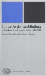 Libro Le parole dell'architettura. Un'antologia di testi teorici e critici: 1945-2000