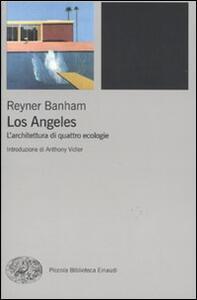 Los Angeles. L'architettura di quattro ecologie