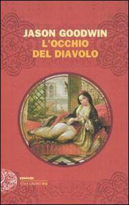 Foto Cover di L' occhio del diavolo, Libro di Jason Goodwin, edito da Einaudi