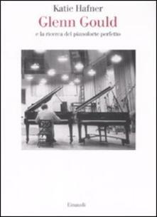 Lpgcsostenible.es Glenn Gould e la ricerca del pianoforte perfetto Image