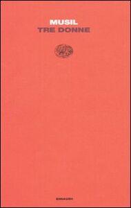 Libro Tre donne Robert Musil