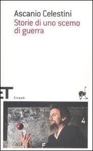 Storie di uno scemo di guerra - Ascanio Celestini - copertina