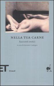Foto Cover di Nella tua carne. Racconti erotici, Libro di  edito da Einaudi