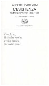 Libro L' esistenza. Tutte le poesie 1980-1992 Alberto Vigevani