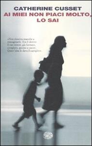 Ai miei non piaci molto, lo sai - Catherine Cusset - copertina